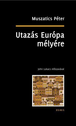 Muszatics P�ter - Utaz�s Eur�pa m�ly�re