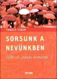 Takács Tibor - Sorsunk a nevünkben