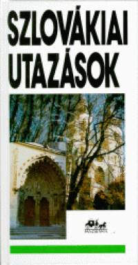Németh Adél - Szombathy Viktor - Szlovákiai utazások