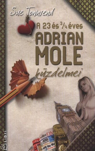 Sue Townsend - A 23 és 3/4 éves Adrian Mole küzdelmei