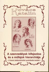 Kovács Katalin - A szenvedélyek kifejezése és a műfajok hierarchiája