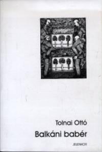 Tolnai Ottó - Balkáni babér