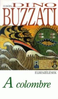 Dino Buzzati - A colombre