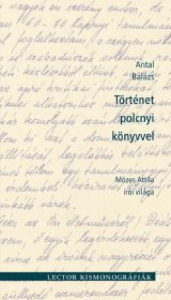 Antal Balázs - Történet polcnyi könyvvel