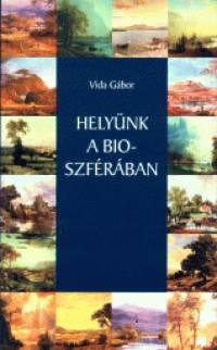 Vida Gábor - Helyünk a bioszférában