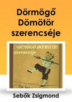 Sebők Zsigmond - Dörmögő Dömötör szerencséje