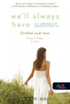 Jenny Han - Well Always Have Summer - Örökké nyár lesz (Nyár trilógia 3.) - Keménytábla