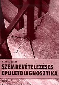 Bajza József - Szemrevételezéses épületdiagnosztika