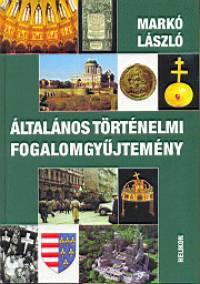 Markó László - Általános történelmi fogalomgyűjtemény