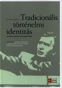 - Tradicionális történelmi identitás - Modern politikai eszmerendszer