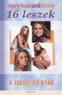 Ashley Olsen - Mary-Kate Olsen - 16 leszek - A tökéletes nyár