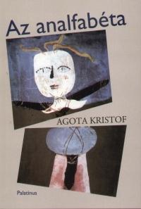 Agota Kristof - Az analfabéta