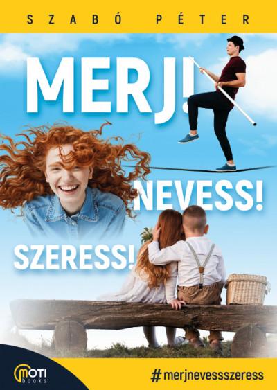 Szabó Péter - Merj! Nevess! Szeress!