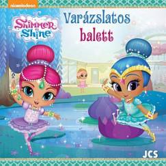 - Shimmer és Shine - Varázslatos balett