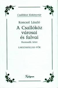Koncsol László - A Csallóköz városai és falvai III.