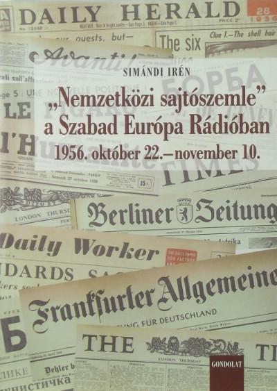 """Simándi Irén - """"Nemzetközi sajtószemle"""" a Szabad Európa Rádióban"""