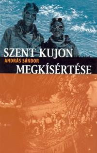 András Sándor - Szent kujon megkísértése