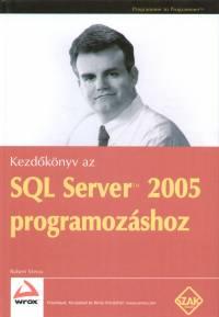 Robert Vieira - Kezdőkönyv az SQL Server 2005 programozásához