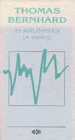 Thomas Bernhard - Elkülönítés (A hideg)