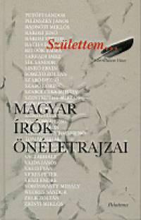 - Születtem - Magyar írók önéletrajzai