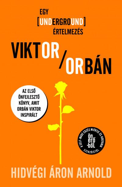 Hidvégi Áron Arnold - Viktor Orbán