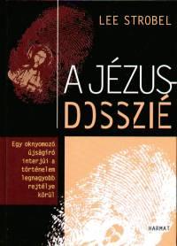 Lee Strobel - A Jézus dosszié