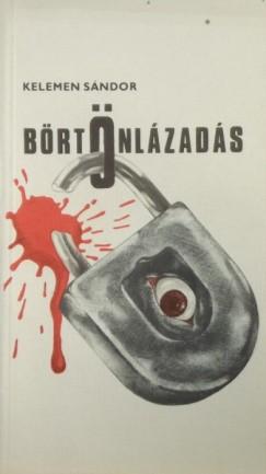 Kelemen Sándor - Börtönlázadás
