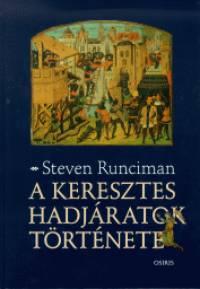 Steven Sir Runciman - A keresztes hadjáratok története