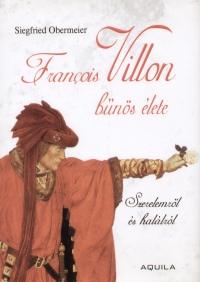 - Francois Villon bűnös élete