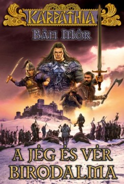 Bán Mór - A jég és vér birodalma