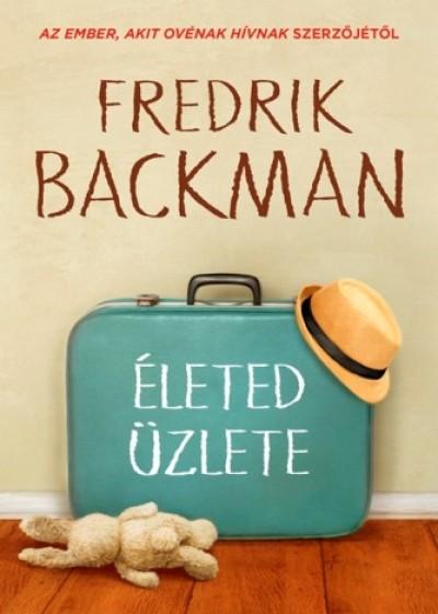 Fredrik Backman - Életed üzlete