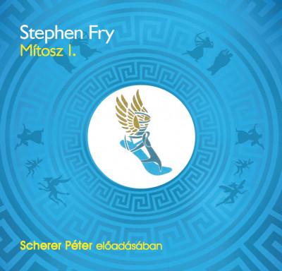 Stephen Fry - Scherer Péter - Mítosz 1. - Hangoskönyv