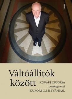 Kővári Orsolya - Kukorelli István - Váltóállítók között