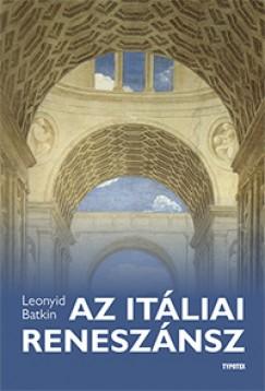 Leonyid Batkin - Az itáliai reneszánsz