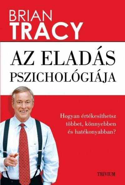 Brian Tracy - Az eladás pszichológiája