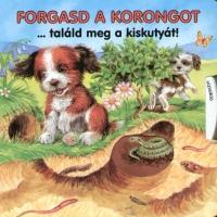 Ute Haderlein - Forgasd a korongot ...találd meg a kiskutyát!