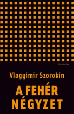 Vlagyimir Szorokin - A fehér négyzet
