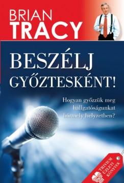 Brian Tracy - Beszélj győztesként!