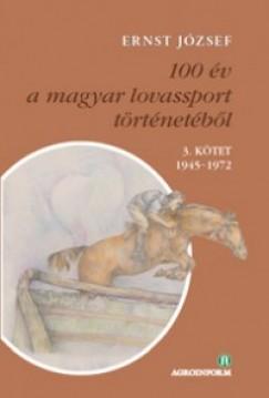 Ernst József - 100 év a magyar lovassport történetéből III. kötet 1945-1972