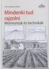 Ludwigsen-Kaiser Ute - Mindenki tud rajzolni - Mot�vumok �s technik�k