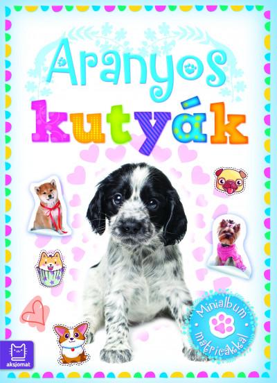 Agnieszka Bator - Aranyos kutyák