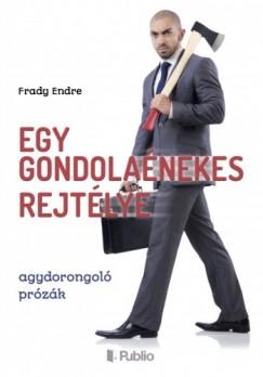 Endre Frady - Egy gondolaénekes rejtélye