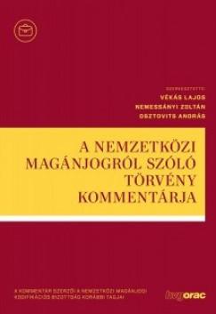 Osztovits András - Nemessányi Zoltán  (Szerk.) - Vékás Lajos  (Szerk.) - A nemzetközi magánjogról szóló törvény kommentárja