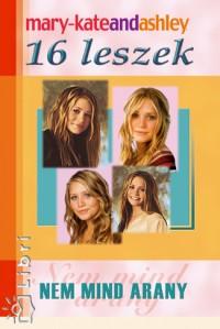 Ashley Olsen - Mary-Kate Olsen - 16 leszek - Nem mind arany