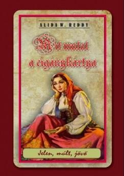 Alida W. Reddy - Mit mutat a cigánykártya