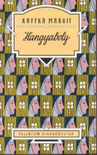 Kaffka Margit - Hangyaboly