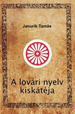 Janurik Tamás - A lovári nyelv kiskátéja