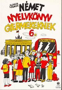 Klinger Lőrincné - Német nyelvkönyv gyermekeknek 6.