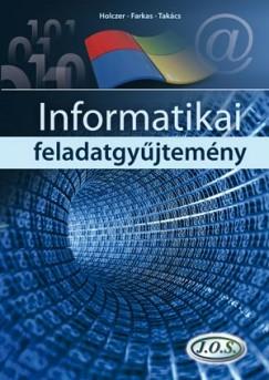 Farkas Csaba - Holczer József - Takács Attila - Informatikai feladatgyűjtemény