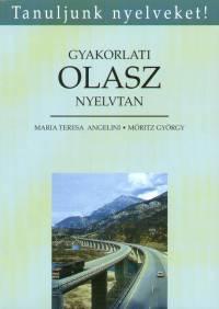 Maria Teresa Angelini - Móritz György - Gyakorlati olasz nyelvtan